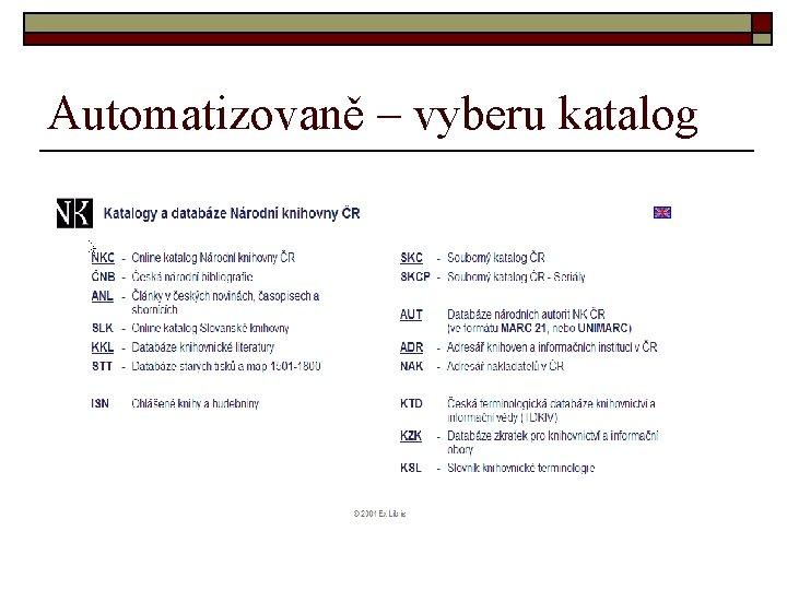 Automatizovaně – vyberu katalog