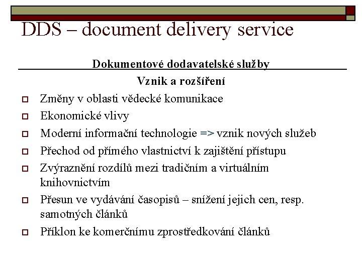 DDS – document delivery service o o o o Dokumentové dodavatelské služby Vznik a