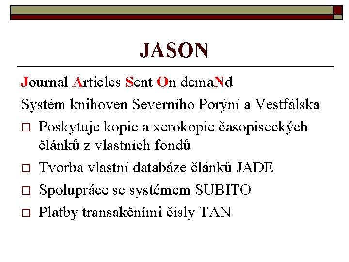JASON Journal Articles Sent On dema. Nd Systém knihoven Severního Porýní a Vestfálska o
