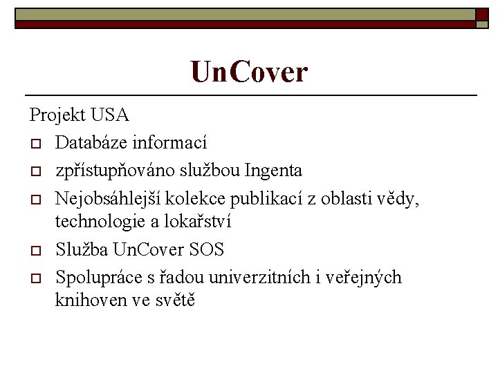 Un. Cover Projekt USA o Databáze informací o zpřístupňováno službou Ingenta o Nejobsáhlejší kolekce