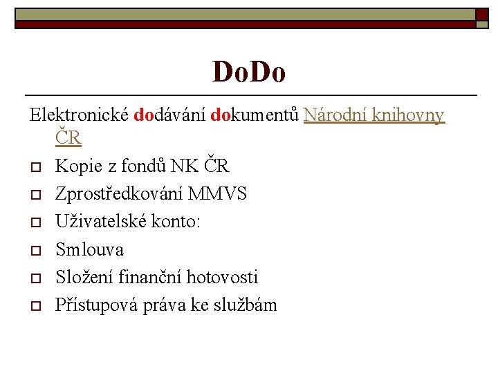Do. Do Elektronické dodávání dokumentů Národní knihovny ČR o Kopie z fondů NK ČR