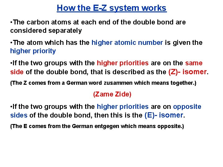 How the E-Z system works • The carbon atoms at each end of the