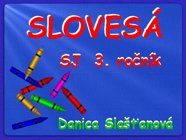 SLOVESÁ SJ 3. ročník Danica Slašťanová