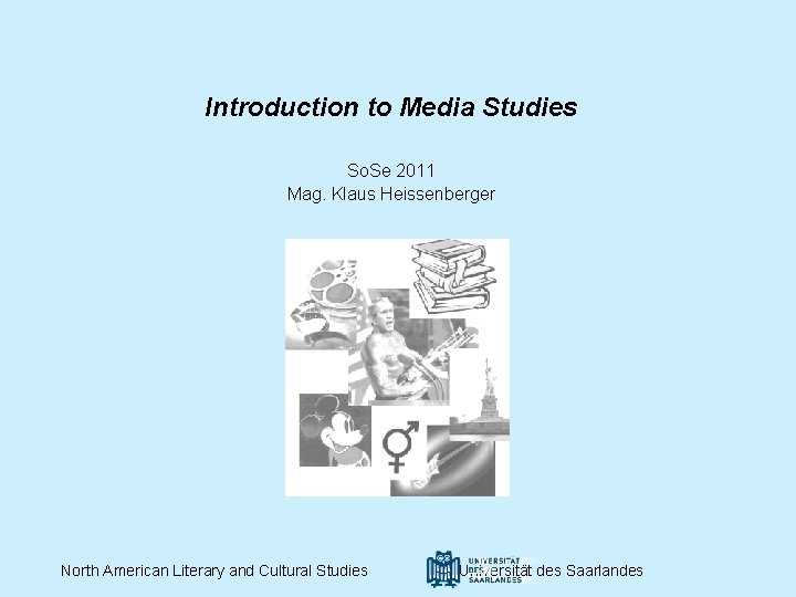 Introduction to Media Studies So. Se 2011 Mag. Klaus Heissenberger North American Literary and