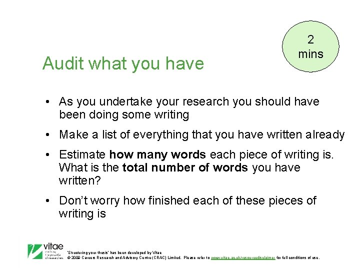 Audit what you have 2 mins • As you undertake your research you should