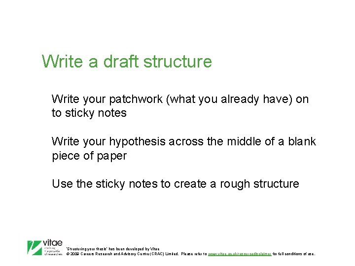 Write a draft structure Write your patchwork (what you already have) on to sticky