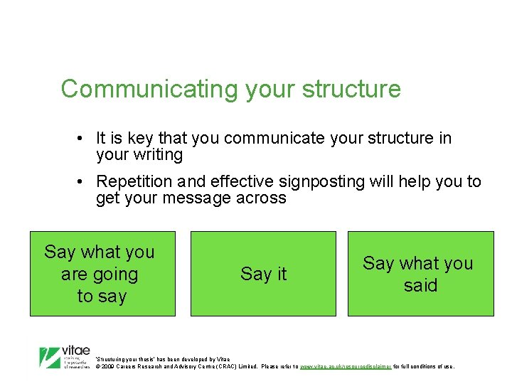 Communicating your structure • It is key that you communicate your structure in your