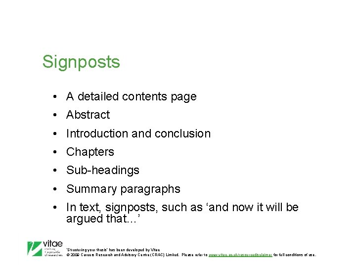 Signposts • A detailed contents page • Abstract • Introduction and conclusion • Chapters