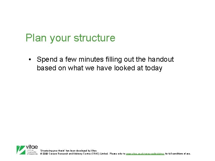 Plan your structure • Spend a few minutes filling out the handout based on