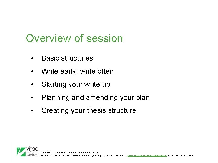 Overview of session • Basic structures • Write early, write often • Starting your