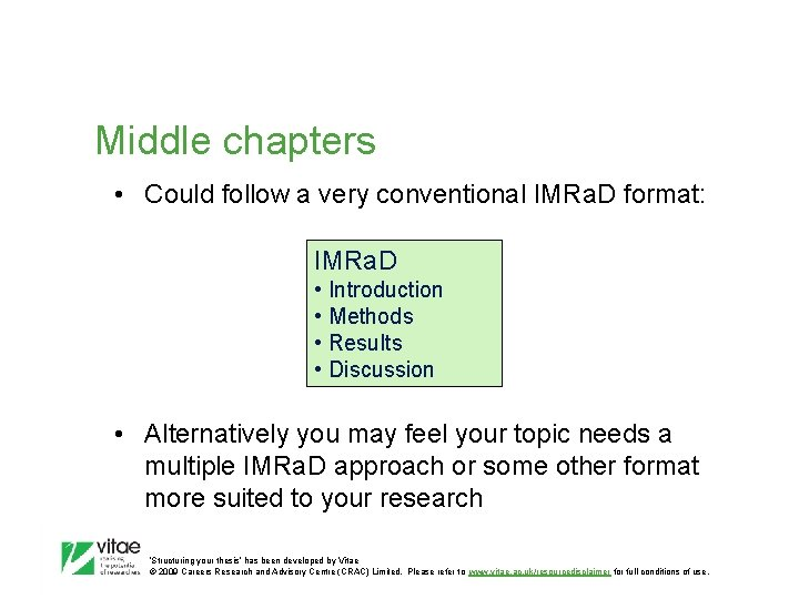 Middle chapters • Could follow a very conventional IMRa. D format: IMRa. D •