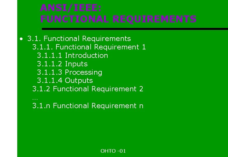 ANSI/IEEE: FUNCTIONAL REQUIREMENTS • 3. 1. Functional Requirements 3. 1. 1. Functional Requirement 1