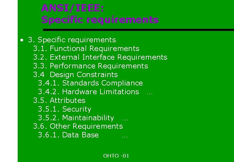 ANSI/IEEE: Specific requirements • 3. Specific requirements 3. 1. Functional Requirements 3. 2. External