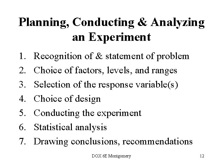 Planning, Conducting & Analyzing an Experiment 1. 2. 3. 4. 5. 6. 7. Recognition