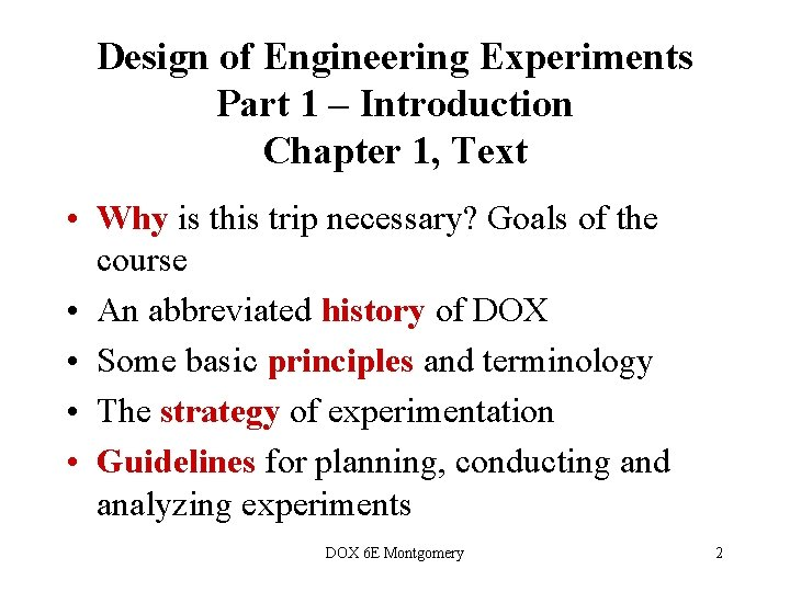 Design of Engineering Experiments Part 1 – Introduction Chapter 1, Text • Why is