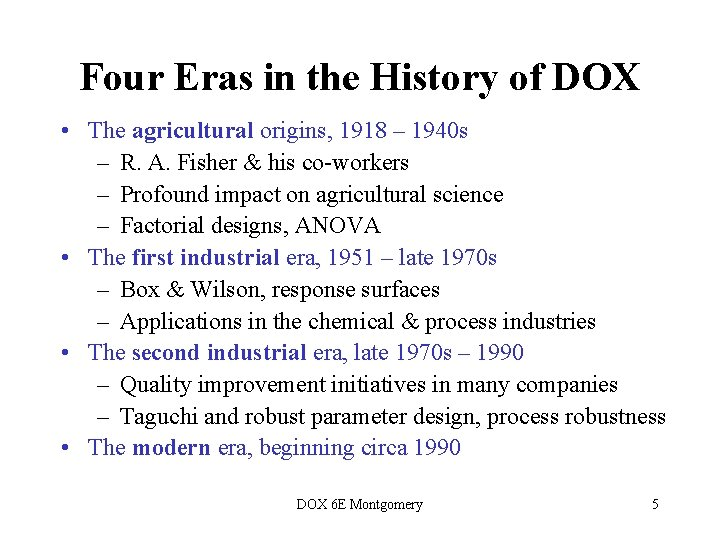 Four Eras in the History of DOX • The agricultural origins, 1918 – 1940