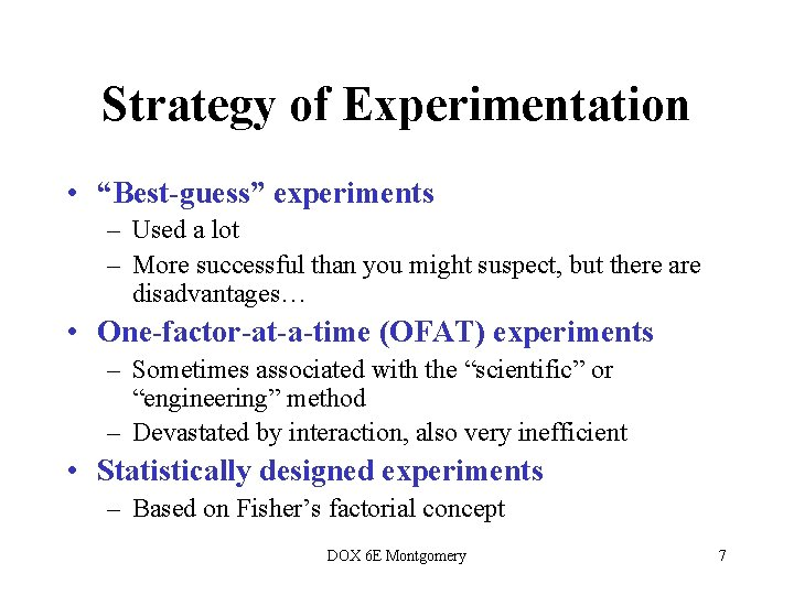 """Strategy of Experimentation • """"Best-guess"""" experiments – Used a lot – More successful than"""