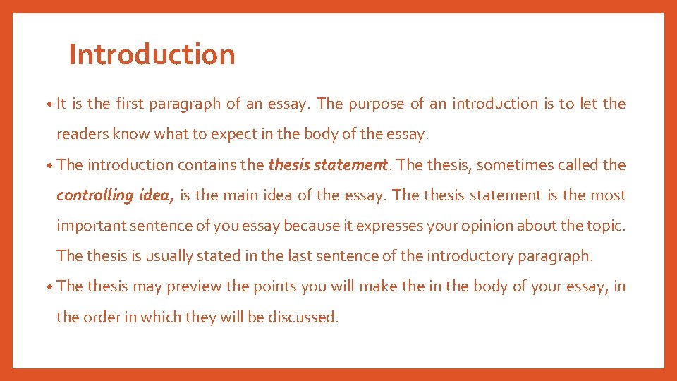 Introduction • It is the first paragraph of an essay. The purpose of an