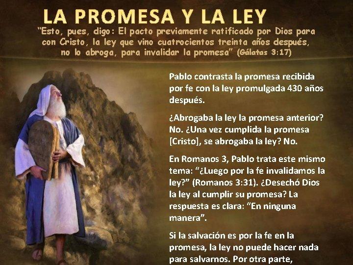 """""""Esto, pues, digo: El pacto previamente ratificado por Dios para con Cristo, la ley"""
