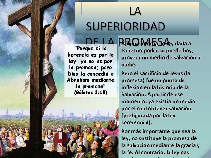 """LA SUPERIORIDAD Aunque eterna, la ley dada a DE LA PROMESA """"Porque si la"""
