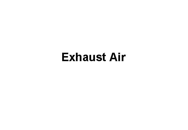 Exhaust Air