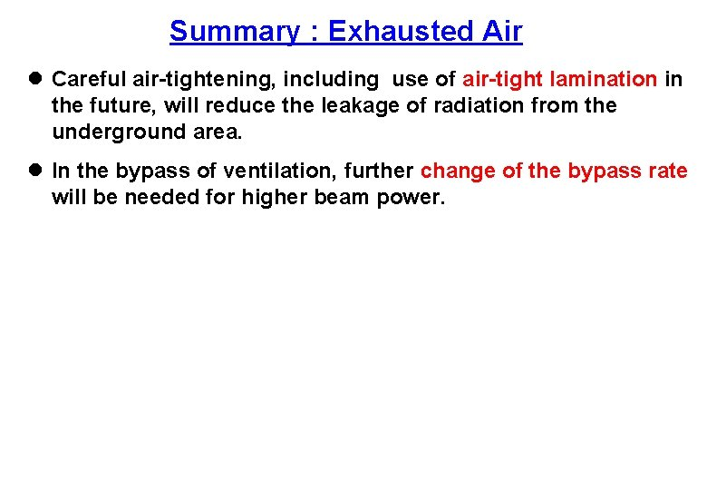 Summary : Exhausted Air l Careful air-tightening, including use of air-tight lamination in the