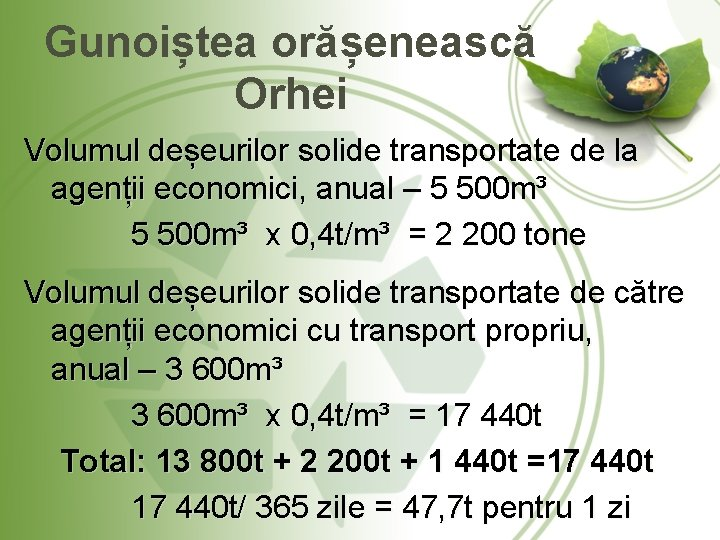 Gunoiștea orășenească Orhei Volumul deșeurilor solide transportate de la agenții economici, anual – 5