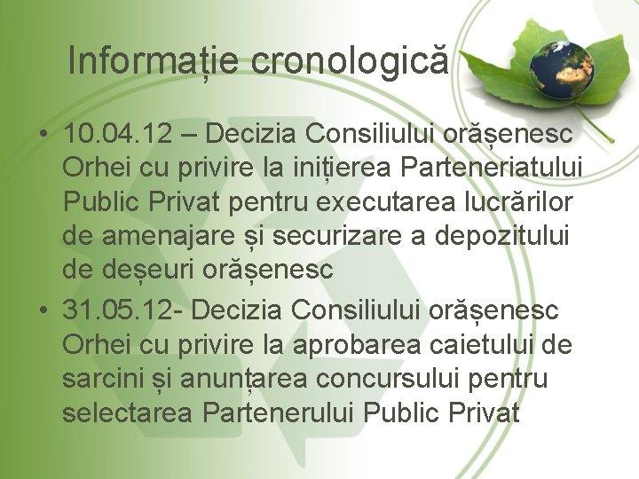 Informație cronologică • 10. 04. 12 – Decizia Consiliului orășenesc Orhei cu privire la