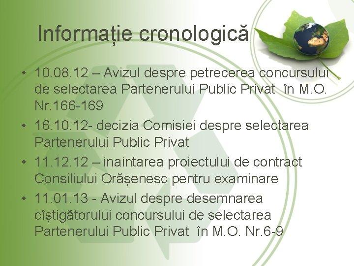 Informație cronologică • 10. 08. 12 – Avizul despre petrecerea concursului de selectarea Partenerului