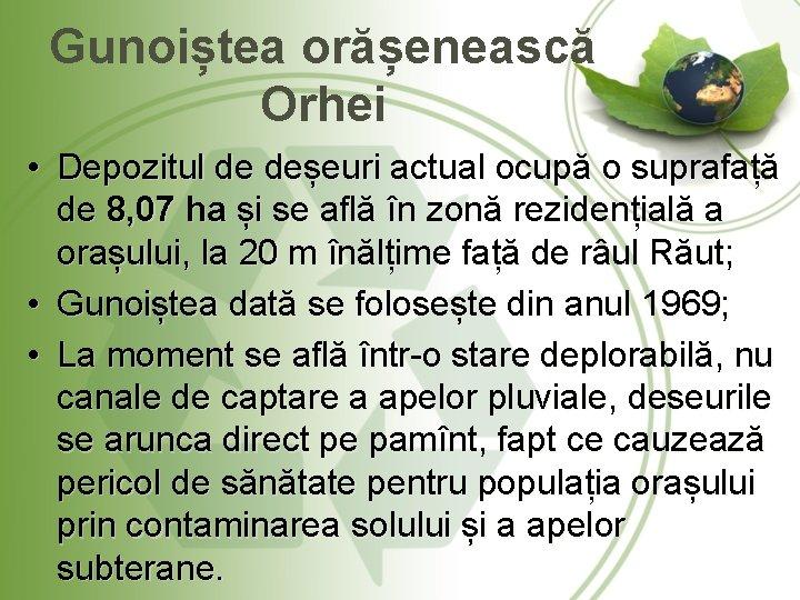 Gunoiștea orășenească Orhei • Depozitul de deșeuri actual ocupă o suprafață de 8, 07