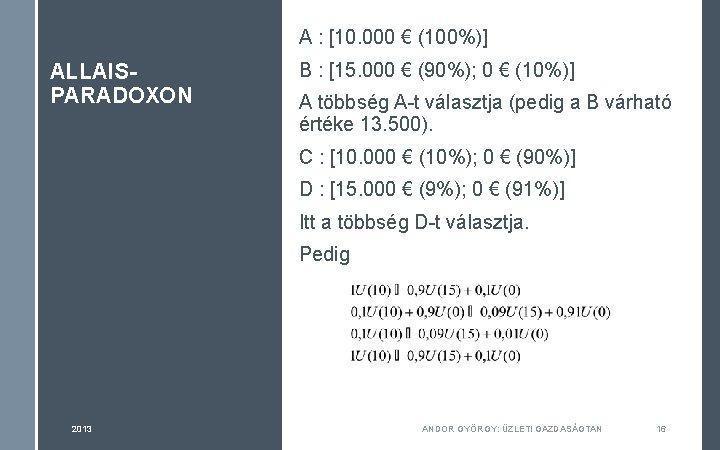 A : [10. 000 € (100%)] ALLAISPARADOXON B : [15. 000 € (90%); 0