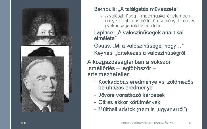 """Bernoulli: """"A találgatás művészete"""" › A valószínűség – matematikai értelemben – nagy számban ismétlődő"""