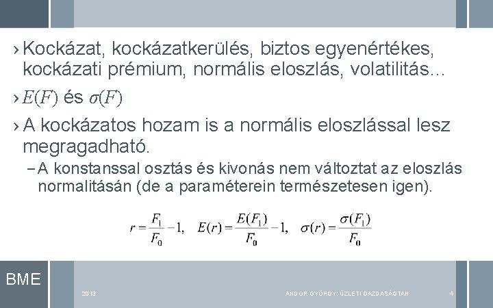 › Kockázat, kockázatkerülés, biztos egyenértékes, kockázati prémium, normális eloszlás, volatilitás… › E(F) és σ(F)