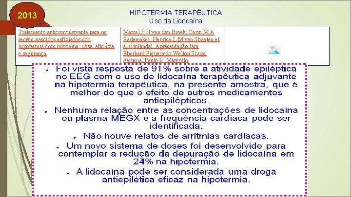 2013 Tratamento anticonvulsivante para os recém-nascidos asfixiados sob hipotermia com lidocaína: dose, eficácia e