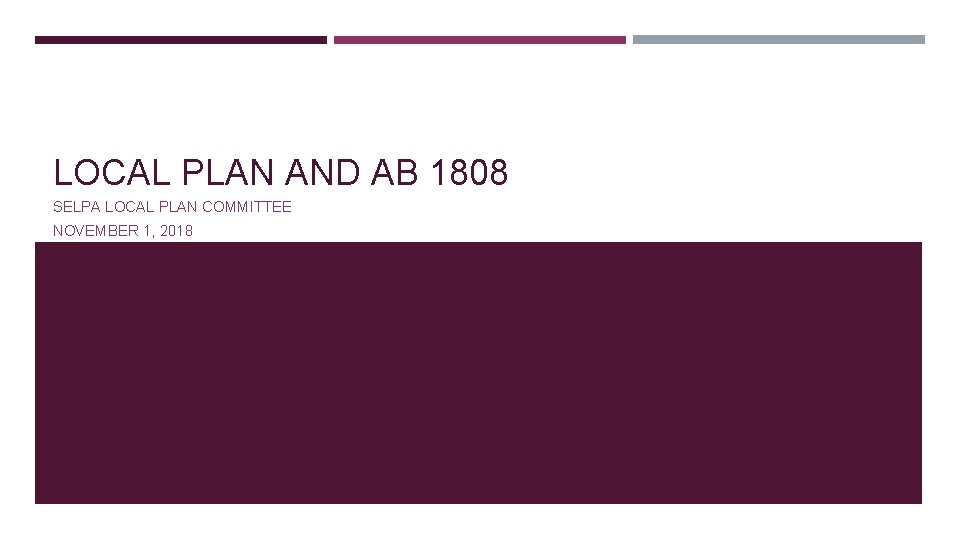 LOCAL PLAN AND AB 1808 SELPA LOCAL PLAN COMMITTEE NOVEMBER 1, 2018