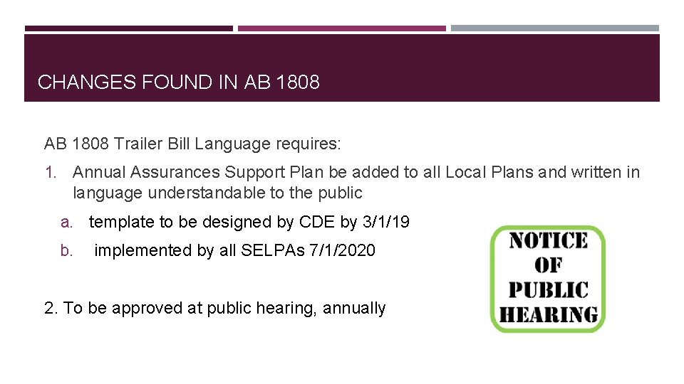 CHANGES FOUND IN AB 1808 Trailer Bill Language requires: 1. Annual Assurances Support Plan