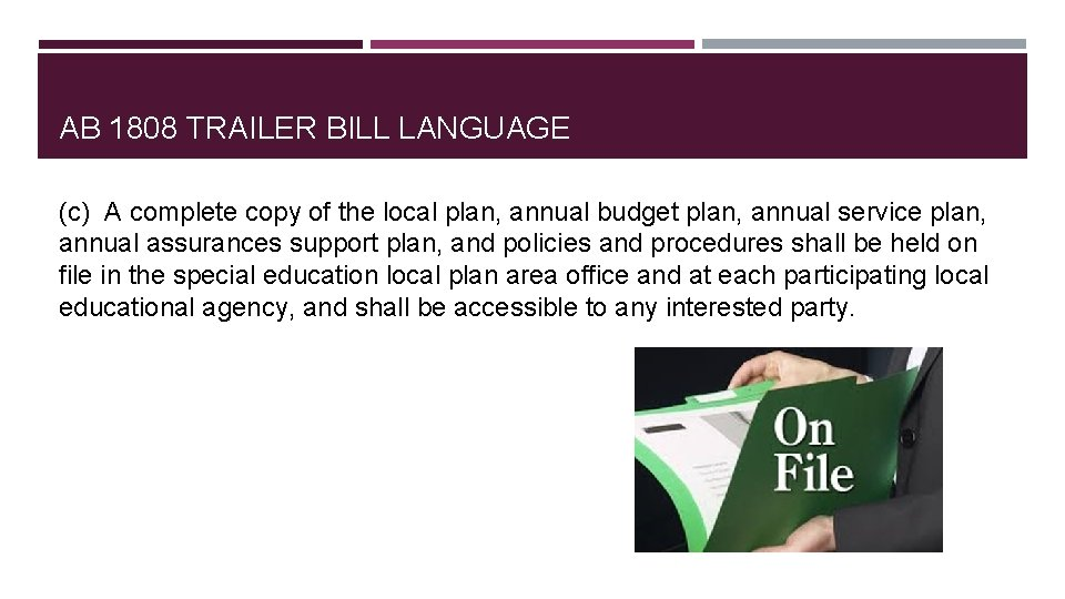 AB 1808 TRAILER BILL LANGUAGE (c) A complete copy of the local plan, annual