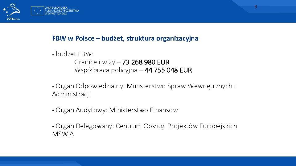 3 FBW w Polsce – budżet, struktura organizacyjna - budżet FBW: Granice i wizy