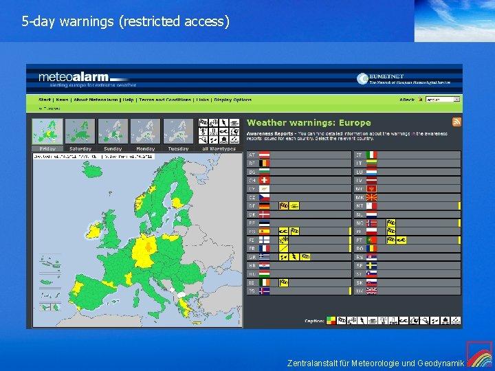 5 -day warnings (restricted access) Zentralanstalt für Meteorologie und Geodynamik