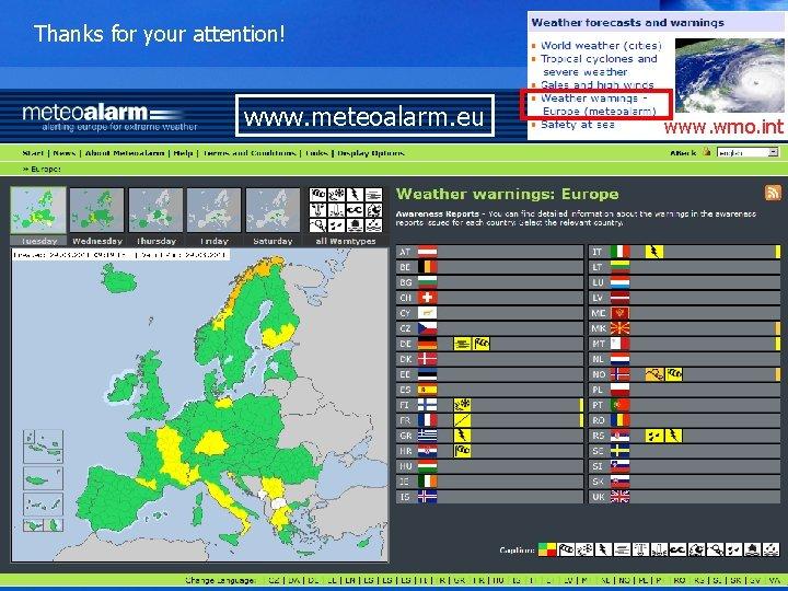 Thanks for your attention! www. meteoalarm. eu www. wmo. int Zentralanstalt für Meteorologie und