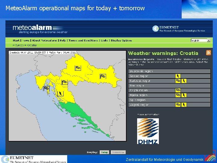Meteo. Alarm operational maps for today + tomorrow Zentralanstalt für Meteorologie und Geodynamik