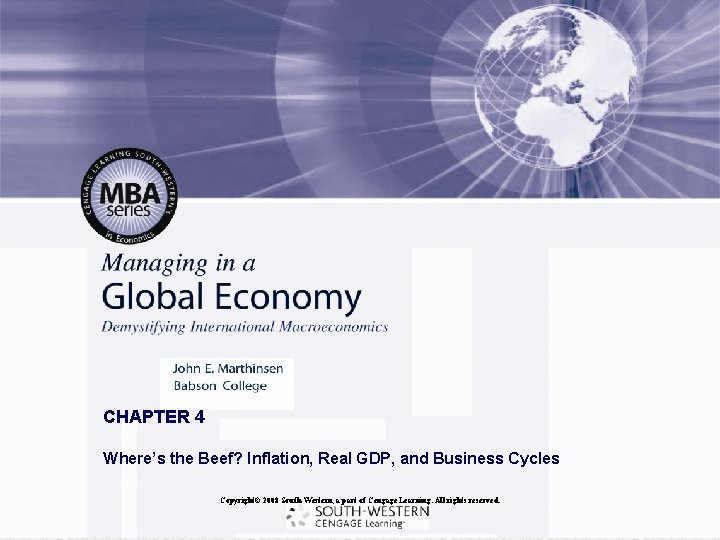 CHAPTER 4 Where's the Beef? Inflation, Real GDP, and Business Cycles Copyright© 2008 South-Western,