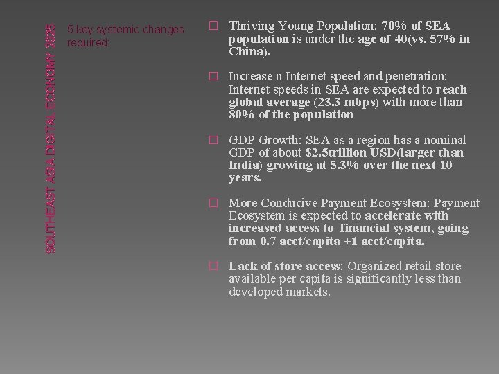 SOUTHEAST ASIA DIGITAL ECONOMY 2025 5 key systemic changes required: � Thriving Young Population:
