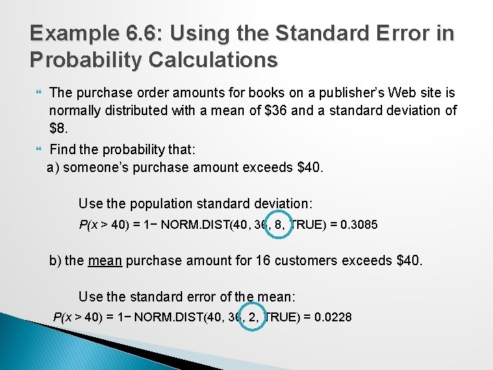 Example 6. 6: Using the Standard Error in Probability Calculations The purchase order amounts