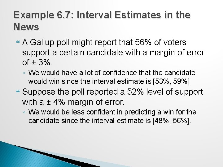 Example 6. 7: Interval Estimates in the News A Gallup poll might report that