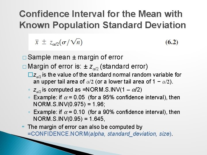 Confidence Interval for the Mean with Known Population Standard Deviation � Sample mean ±