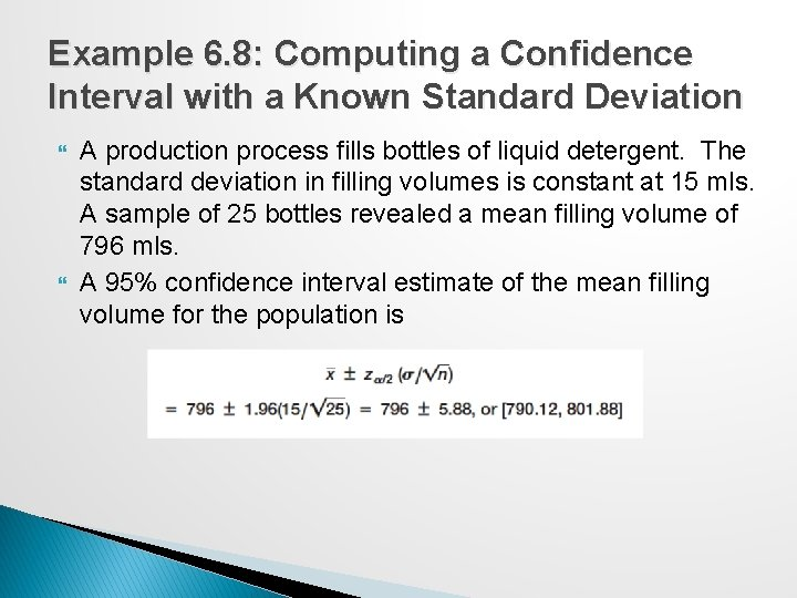 Example 6. 8: Computing a Confidence Interval with a Known Standard Deviation A production