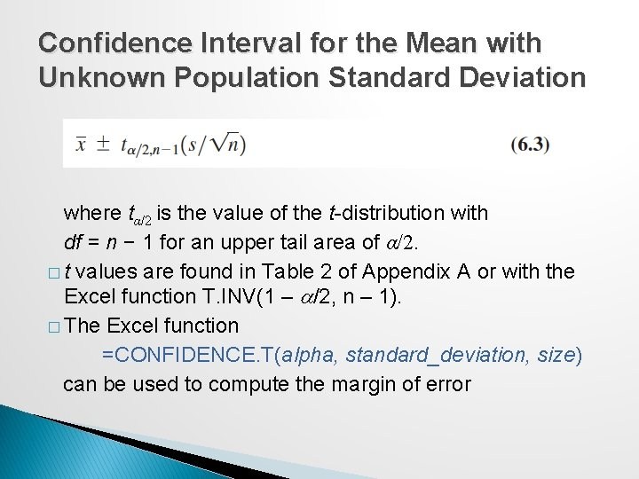 Confidence Interval for the Mean with Unknown Population Standard Deviation where tα/2 is the