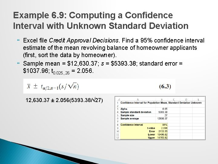 Example 6. 9: Computing a Confidence Interval with Unknown Standard Deviation Excel file Credit