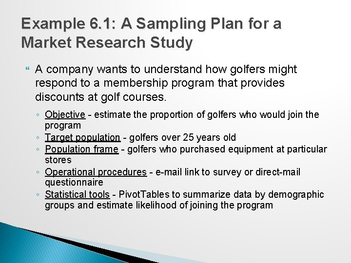 Example 6. 1: A Sampling Plan for a Market Research Study A company wants